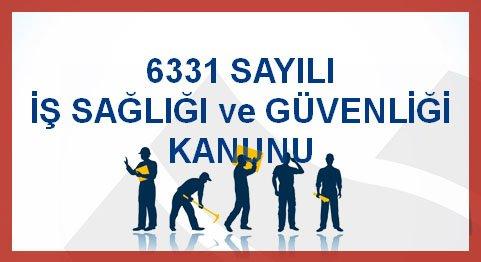 6331 sayılı İş Sağlığı ve Güvenliği Kanunu